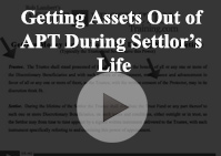 getting assets out During Settlor Life