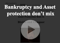 Bankruptcy Asset protection dont mix