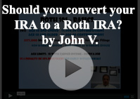 Should IRA Roth IRA John
